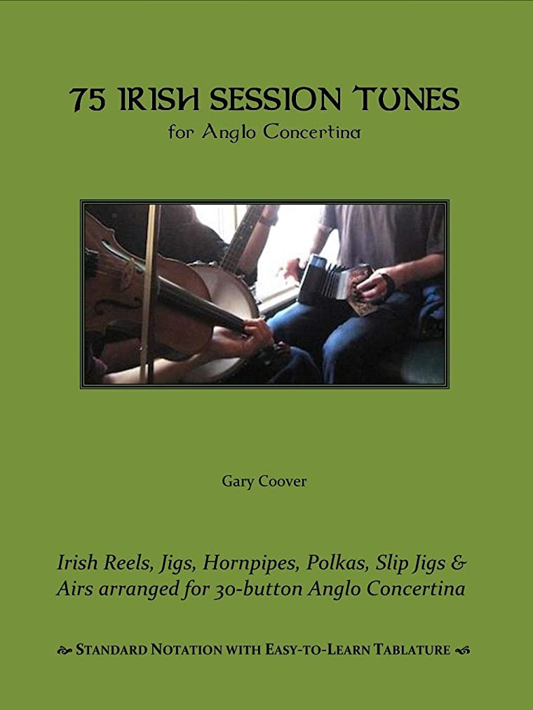 鮮やかな本物の軌道75 Irish Session Tunes for Anglo Concertina (English Edition)