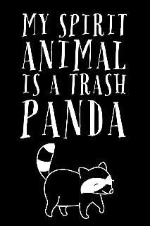 My Spirit Animal Is A Trash Panda: Novel Raccoon Saying - 6