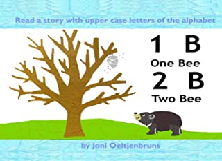 1B2B; One Bee Two Bee: Read a story using only the letters of the alphabet and numbers!