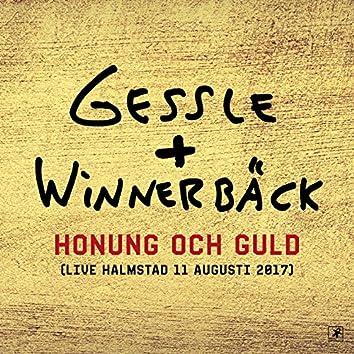 Honung och guld (Live Halmstad 11 augusti 2017)