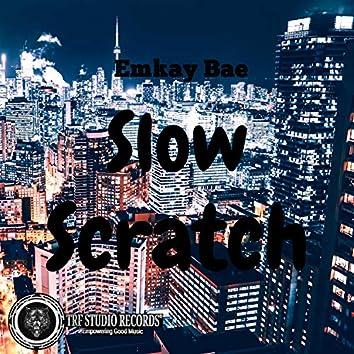 Slow Scratch
