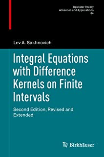Integral Equations with Difference Kernels on Finite Intervals: Second Edition, Revised and Extended (Operator Theory: Advances and Applications Book 84) (English Edition)