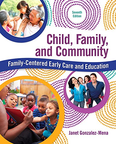 Child Family And Community Family Centered Early Care And Education 7th Edition