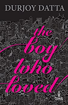 The Boy Who Loved by [Durjoy Datta]