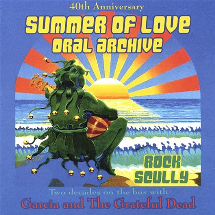 40th Anniversary Summer Of Love Oral Archive By Rock Scully