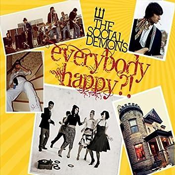 Everybody Happy?!