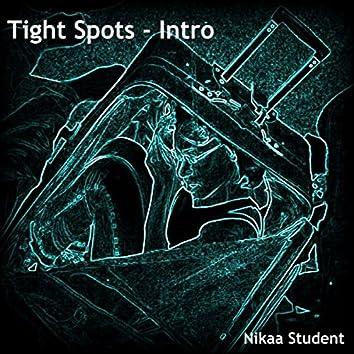 Tight Spot - Intro