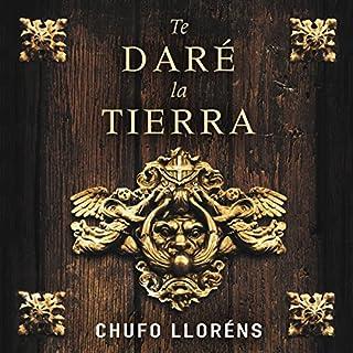 Te daré la tierra [I'll Give You the Land] audiobook cover art