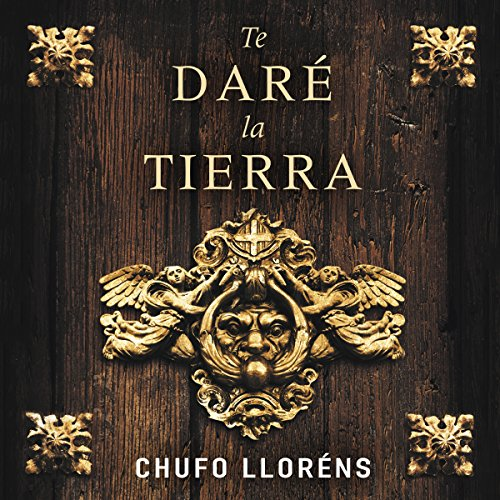 Te daré la tierra [I'll Give You the Land] audiobook cover art