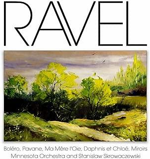 Ravel: Boléro, Pavane, Ma Mère l'Oie, Daphnis et Chloé, Miroirs