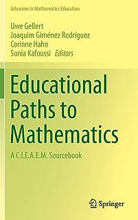 Educational Paths to Mathematics: A C.I.E.A.E.M. Sourcebook (Advances in Mathematics Education)