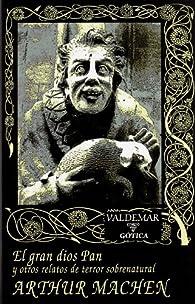 El gran dios Pan: Y otros relatos de terror sobrenatural par Arthur Machen