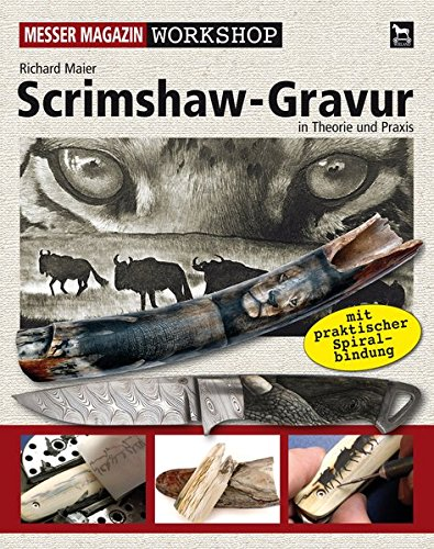 Scrimshaw-Gravur: In Theorie und Praxis: Messer Magazin in Theorie und Praxis (Messer Magazin Workshop)