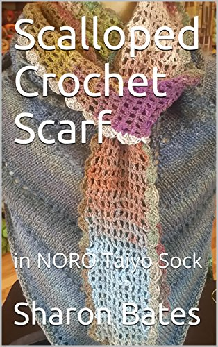 Scalloped Crochet Scarf: in NORO Taiyo Sock (English Edition)