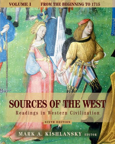 Sources of the West: Readings in Western Civilization, Volume I (From the Beginning to 1715) (6th Edition)