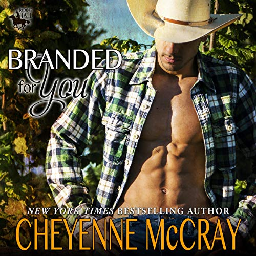 Branded for You     Riding Tall              By:                                                                                                                                 Cheyenne McCray                               Narrated by:                                                                                                                                 David Quimby                      Length: 6 hrs and 29 mins     78 ratings     Overall 4.2