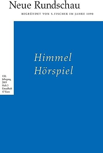 Neue Rundschau 2019/3: Himmel Hörspiel. Herausgegeben von Michael Lentz