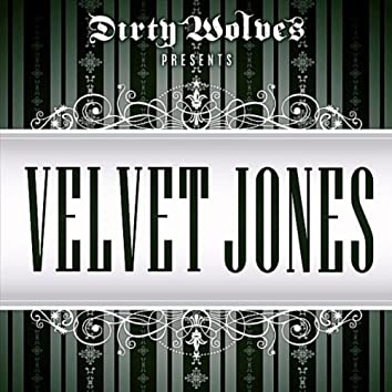 Velvet Jones (You Got Some Sex)