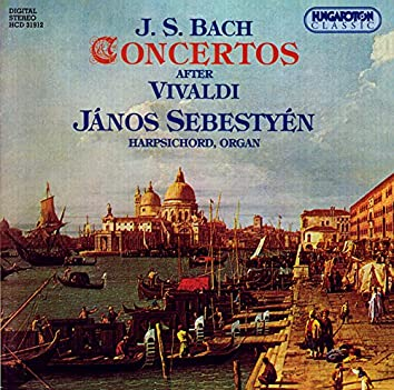 Bach: Organ and Harpsichord Concertos After Vivaldi
