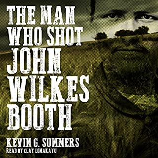 The Man Who Shot John Wilkes Booth audiobook cover art