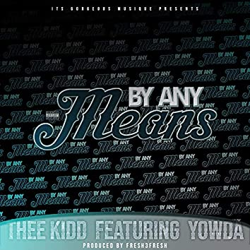 By Any Means (feat. Yowda)