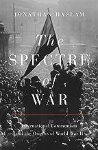 The Spectre of War: International Communism and the Origins of World War II (Princeton Studies in International History an...