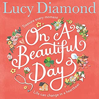 On a Beautiful Day                   By:                                                                                                                                 Lucy Diamond                               Narrated by:                                                                                                                                 Clare Wille                      Length: 12 hrs     28 ratings     Overall 4.4