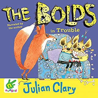 The Bolds in Trouble                   By:                                                                                                                                 Julian Clary                               Narrated by:                                                                                                                                 Julian Clary                      Length: 2 hrs and 38 mins     Not rated yet     Overall 0.0