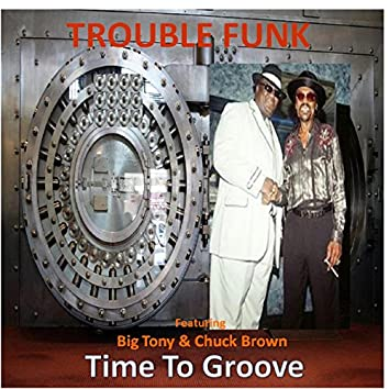 Time to Groove (feat. Big Tony & Chuck Brown)