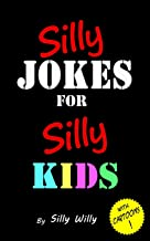 Silly Jokes for Silly Kids. Children's joke book age 5-12