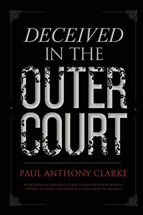 Deceived In The Outer Court