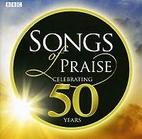 Songs of Praise-Celebrating 50 Years by Songs of Praise-Celebrating 50 Years
