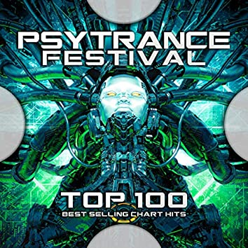 Psy Trance Festival Top 100 Best Selling Chart Hits
