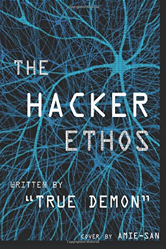 The Hacker Ethos: The Beginner's Guide to Ethical Hacking and Penetration Testing