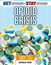 The Opioid Crisis (Get Informed-Stay Informed)