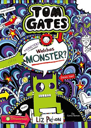 Tom Gates, Band 15: Monster? Welches Monster? (Tom Gates / Comic Roman: Comic Roman, Band 15)