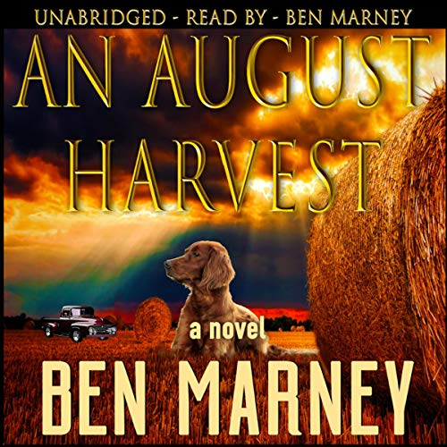 An August Harvest Audiobook By Ben Marney cover art