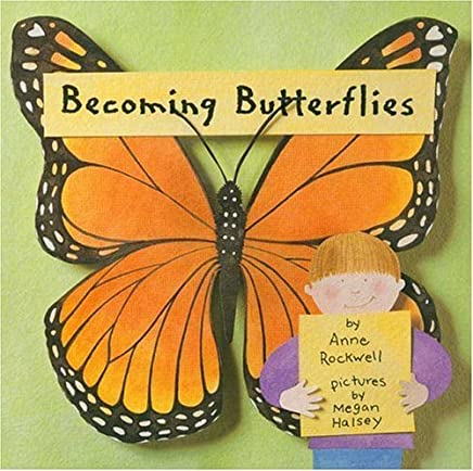 Becoming Butterflies by Anne Rockwell (March 01,2002)