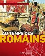 Au temps des Romains de Pierre Miquel