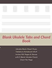 Blank Ukulele Tabs and Chord Book: Ukulele Blank Sheet Music Tablature Notebook 8.5x11 Inches 100 Pages 8 Staves with 5 Blank Ukulele Chord Chart Per Page (Volume 3)