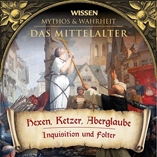 Hexen, Ketzer, Aberglaube     Das Mittelalter              Autor:                                                                                                                                 div.                               Sprecher:                                                                                                                                 Julia Fischer,                                                                                        Axel Wostry                      Spieldauer: 1 Std. und 19 Min.     65 Bewertungen     Gesamt 4,5