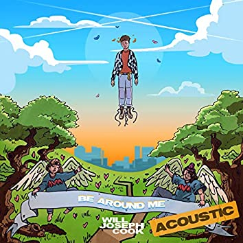 Be Around Me (Acoustic)