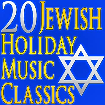 20 Jewish Holiday Music Classics (Authentic Jewish Music)