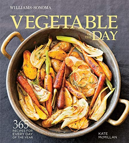 Vegetable of the Day 365 Recipes for Every Day of the Year Williams Sonoma product image
