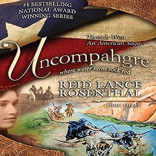 Uncompahgre - Where Water Turns Rock Red     Threads West - An American Saga, Book 3              De :                                                                                                                                 Reid Lance Rosenthal                               Lu par :                                                                                                                                 Jack Bair                      Durée : 10 h et 55 min     Pas de notations     Global 0,0