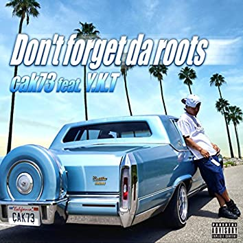 Don't forget da roots