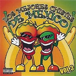 Los Mejores Chistes de Mexico, Vol. 3 [Explicit]