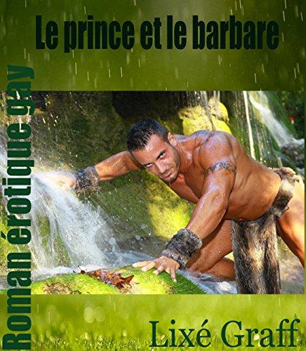 Le prince et le barbare: roman érotique gay