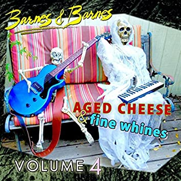 Aged Cheese & Fine Whines, Vol. 4