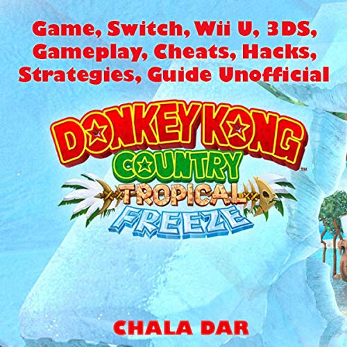Donkey Kong Country Tropical Freeze Game, Switch, Wii U, 3DS, Unofficial Guide Titelbild